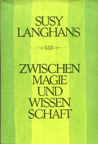 Zwischen Magie und Wissenschaft. Paracelsus, Haller, Grass, Zimmermann, Schüppach.