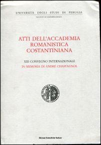 Atti dell'Accademia Romanistica Constantiniana. XIII convegno internationale in memoria di André Chastagnol.