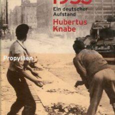 17. Juni 1953. Ein deutscher Aufstand.