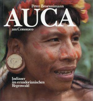Auca am Cononaco. Indianer im ecuadorianischen Regenwald.