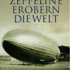 Zeppeline erobern die Welt.