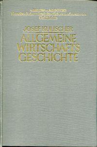 Allgemeine Wirtschaftsgeschichte des Mittelalters und der Neuzeit. Erster Band: Das Mittelalter.