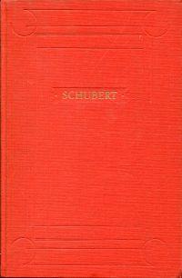 Franz Schubert. Leben und Werk eines Frühvollendeten.