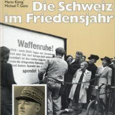 1945 - die Schweiz im Friedensjahr.