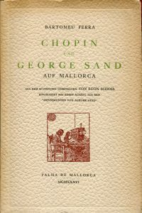 """Chopin und George Sand auf Mallorca. Eingeleitet mit einem Auszug aus den """"Erinnerungen von Aurore Sand""""."""