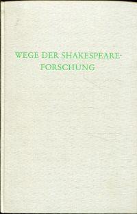 Wege der Shakespeare-Forschung.