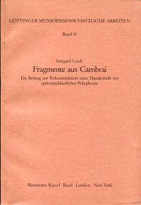 Fragmente aus Cambrai. Ein Beitrag zu Rekonstruktion einer Handschrift mit spätmittelalterlicher Polyphonie.