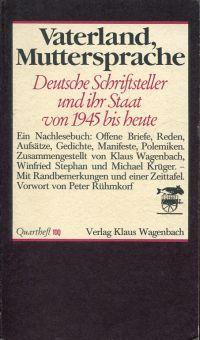 Vaterland, Muttersprache. Deutsche Schriftsteller und ihr Staat seit 1945. Ein Nachlesebuch für die Oberstufe.