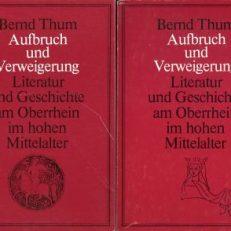 Aufbruch und Verweigerung. Literatur und Geschichte am Oberrhein im hohen Mittelalter . Aspekte e. geschichtl. Kulturraums.
