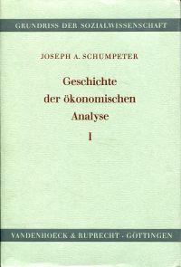 Geschichte der ökonomischen Analyse.  Nach dem Manuskript hrsg. von Elizabeth B. Schumpeter. Mit einem Vorwort von Fritz Karl Mann.