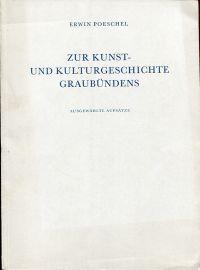 Zur Kunst- und Kulturgeschichte Graubündens. Ausgewählte Aufsätze.