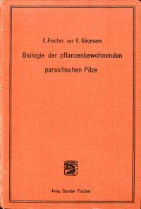 Biologie der pflanzenbewohnenden parasitischen Pilze.