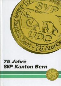 75 Jahre SVP Kanton Bern.