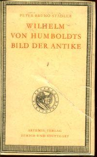 Wilhelm von Humboldts Bild der Antike.