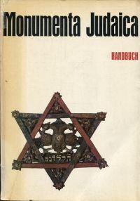 Monumenta Judaica. 2000 Jahre Geschichte und Kultur der Juden am Rhein. Eine Ausstellung im Kölnischen Stadtmuseum 15. Okt. 1963-15. Febr. 1964 ; Handbuch und Katalog.