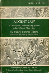 Ancient Law. Its connection with the early history of society and its relation to modern ideas. Introduction and Notes by Frederick Pollock. Preface to the Beacon Paperback edtion by Raymond Firth. - First published 1861.
