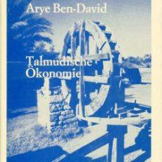 Talmudische Ökonomie. Die Wirtschaft des jüdischen Palästina zur Zeit Mischna und des Talmud.