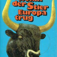 Wohin der Stier Europa trug. Kretas Geheimnis und das Erwachen des Abendlandes. Lizenzausgabe.