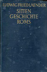 Sittengeschichte Roms. Ungekürzte Textausgabe.