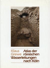 Atlas der römischen Wasserleitungen nach Köln. Topographischer Atlas.