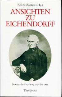Ansichten zu Eichendorff. Beiträge der Forschung 1958 bis 1988.