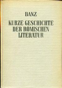 Kurze Geschichte der römischen Literatur bis zum Mittelalter.