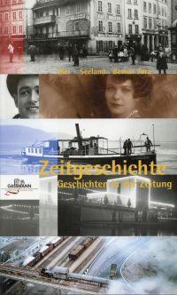 Zeitgeschichte. Geschichten in der Zeitung. Biel, Seeland, Berner Jura.