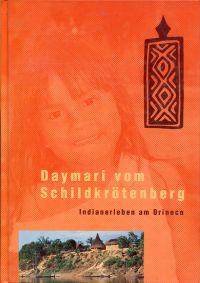 Daymari vom Schildkrötenberg. Indianerleben am Orinoco.