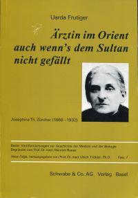 Ärztin im Orient auch wenn's dem Sultan nicht gefällt. Josephina Th. Zürcher (1866 - 1932).