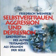 Selbstvertrauen, Aggression und Depression. Geschichten des Alten Testaments als Dramen der Seele.