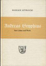 Andreas Gryphius. Sein Leben und Werk.