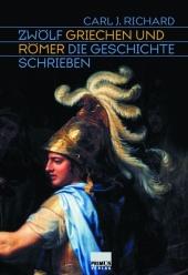 Zwölf Griechen und Römer, die Geschichte schrieben.