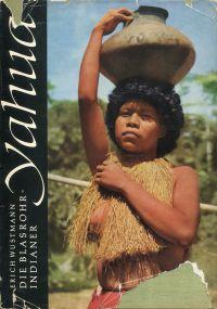 Yahua. Die Blasrohr-Indianer.