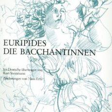 Die Bacchantinnen. Ins Deutsche übertragen von Kurt Steinmann. Zeichnungen von Hans Erni.