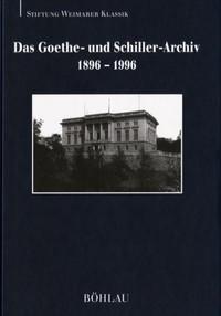 Das Goethe- und Schiller-Archiv. (1896 - 1996).  Beiträge aus dem ältesten deutschen Literaturarchiv.