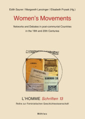 Women's movement. Networks and debates in post-communist countries in the 19th and 20th centuries.