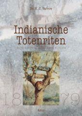 Indianische Totenriten. [1879].