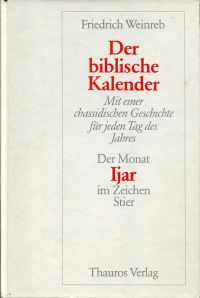 Der biblische Kalender, Band 2: Der Monat Ijar im Zeichen Stier.