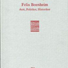 Felix Boenheim. Arzt, Politiker, Historiker. Eine Biographie.