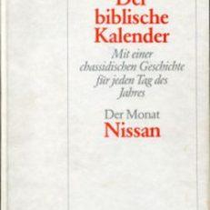 Der biblische Kalender, Band 1: Der Monat Nissan.