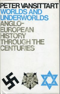 Worlds and Underworlds. Anglo-European history through the centuries.