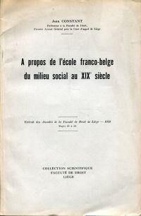 """A propos de l'école franco-belge du milieu social au XIXe siècle. Extraits des """"Annales de la Faculté de Droit de Liège"""" 1959, pages 35 à 58."""