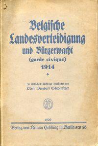 Belgische Landesverteidigung und Bürgerwacht, garde civique, 1914. In amtlichem Auftrag bearbeitet.