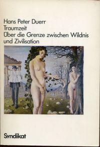 Traumzeit. Über die Grenze zwischen Wildnis und Zivilisation.
