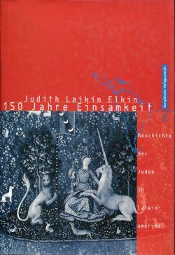 150 Jahre Einsamkeit. Die Geschichte der Juden in Lateinamerika.