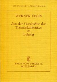 Aus der Geschichte des Thomaskantorates zu Leipzig. [diesen Vortrag hielt der Verfasser 1979 in Leipzig vor Schweizer Mitgliedern d. Internat. Bach-Gesellschaft].