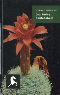 Das  kleine Kakteenbuch. 500 Sukkulenten für unser Haus.