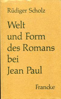 Welt und Form des Romans bei Jean Paul.