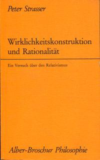 Wirklichkeitskonstruktion und Rationalität. Ein Versuch über den Relativismus
