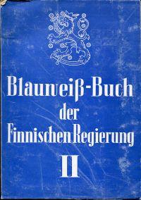 Blauweiss-Buch der finnischen Regierung, II. Die Einstellung der Sowjetunion zu Finnland nach dem Moskauer Frieden.